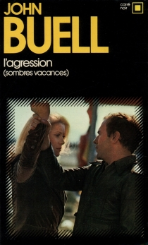 L'Agression : sombres vacances - John Buell