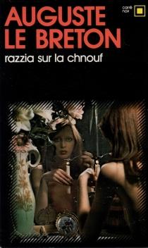 Razzia sur la chnouf - AugusteLe Breton