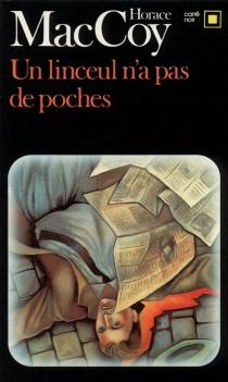 Un linceul n'a pas de poches - HoraceMcCoy