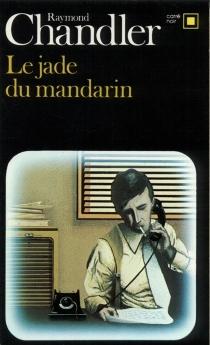Le jade du mandarin - RaymondChandler