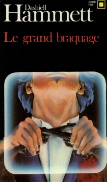 Le grand braquage - DashiellHammett