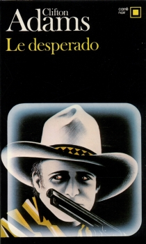 Le desperado - Clifton Adams