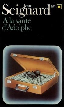 A la santé d'Adolphe - JeanSeignard