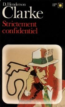Strictement confidentiel - Donald HendersonClarke