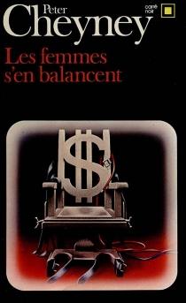 Les Femmes s'en balancent - PeterCheyney
