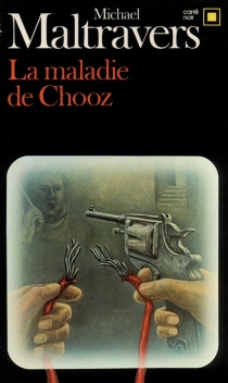 La Maladie de Chooz - Michael Maltravers
