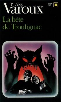La Bête de Troufignac - AlexVaroux