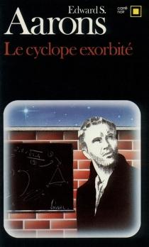 Le cyclope exorbité - Edward SidneyAarons
