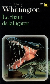 Le chant de l'alligator - Harry Whittington