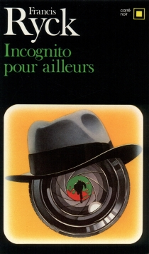 Incognito pour ailleurs - Francis Ryck