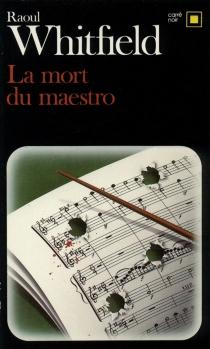 La mort du maestro - RaoulWhitfield