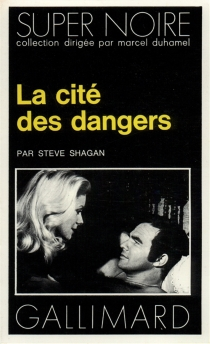 La cité des dangers - Steve Shagan