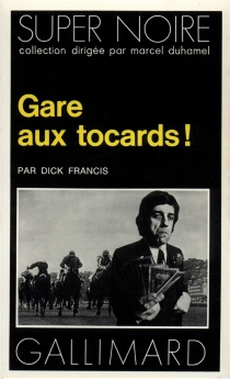 Gare aux tocards - Dick Francis