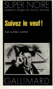 Suivez le veuf ! - AlfredHarris