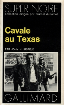 Cavale au Texas - John H.Irsfeld