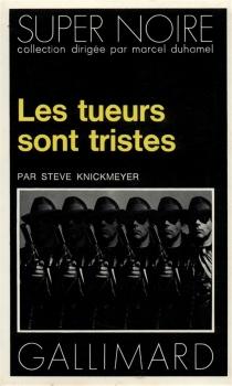 Les Tueurs sont tristes - SteveKnickmeyer
