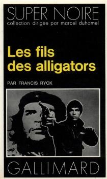Les Fils des alligators - FrancisRyck