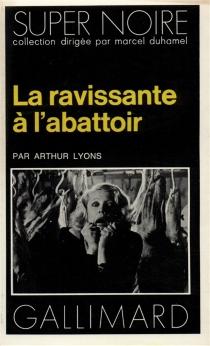 La Ravissante à l'abattoir - ArthurLyons