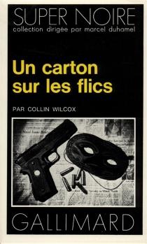 Un carton sur les flics - CollinWilcox