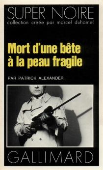 Mort d'une bête à la peau fragile - PatrickAlexander