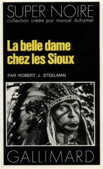 La belle Dame chez les Sioux - RobertJ.Steelman