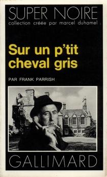 Sur un p'tit cheval gris - FranckParrish