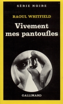 Vivement mes pantoufles ! - Raoul Whitfield