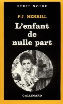 L'enfant de nulle part - P. J.Merrill