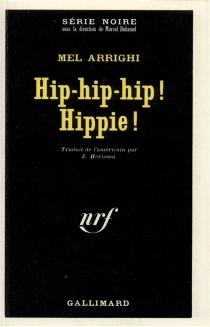 Hip-hip-hip ! hippie ! - MelArrighi