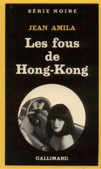 Les Fous de Hong Kong - JeanAmila