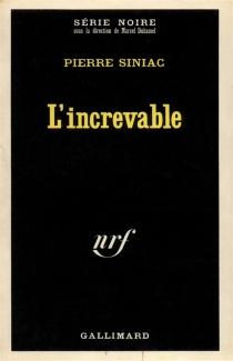 L'Increvable - PierreSiniac