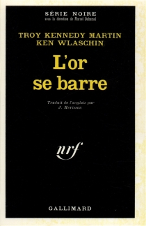 L'or se barre - Troy Kennedy Martin