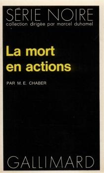 La mort en actions - M. E.Chaber
