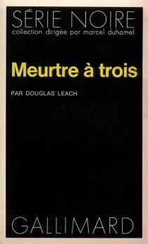 Meurtre à trois - DouglasLeach
