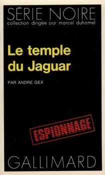 Le Temple du jaguar - AndréGex
