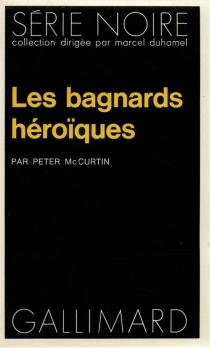 Les bagnards héroïques - PeterMacCurtin