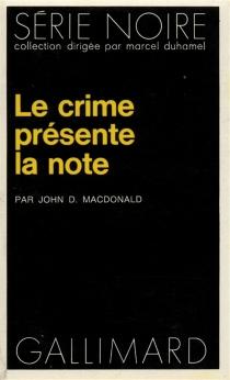 Le crime présente la note - John DannMacDonald