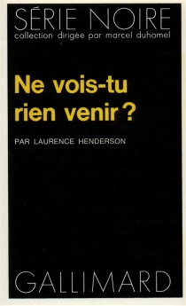 Ne vois-tu rien venir ? - LaurenceHenderson