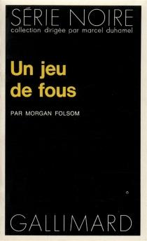 Un jeu de fous - MorganFolsom