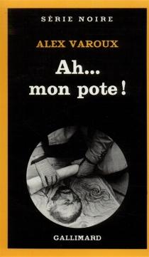 Ah, mon pote ! - AlexVaroux