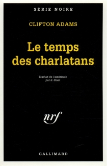 Le temps des charlatans - Clifton Adams