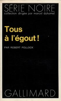 Tous à l'égout ! - RobertPollock