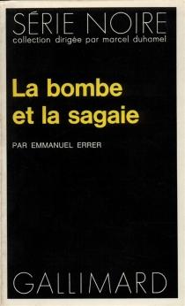 La Bombe et la sagaie - EmmanuelErrer