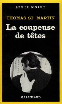 La coupeuse de têtes - ThomasSt. Martin
