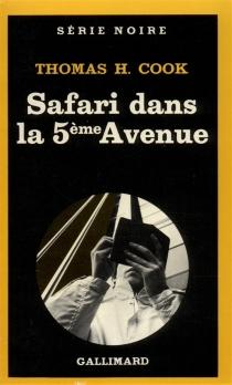 Safari dans la 5e avenue - Thomas H.Cook