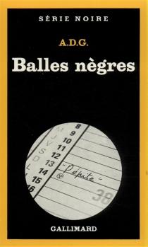Balles nègres - A.D.G.