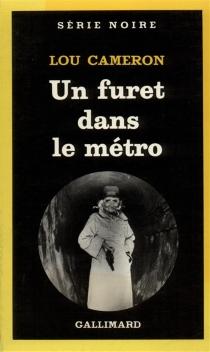 Un furet dans le métro - LouCameron
