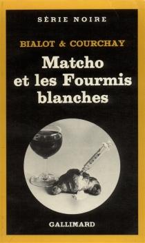 Matcho et les fourmis blanches - JosephBialot
