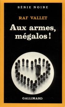 Aux armes, mégalos ! - RafVallet