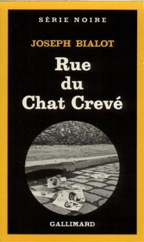 Rue du chat crevé - JosephBialot